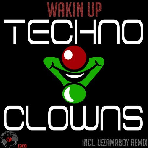 Techni Clowns-Wakin up