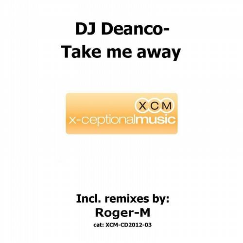 DJ Deanco- Take me away