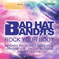 Bad Hat Bandits-Rock your body